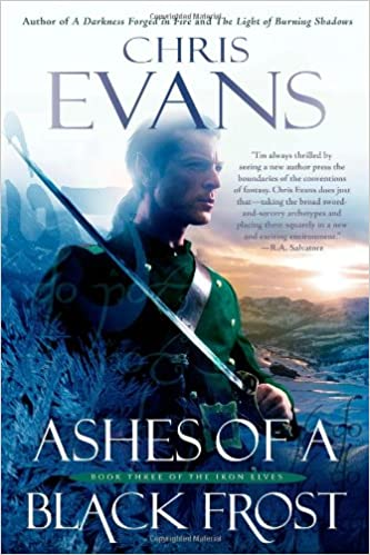 Ashes of a Black Frost (Iron Elves #3) - Chris Evans