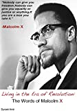 Living in the Era of Revolution: The Words of Malcolm X