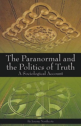 Paranormal and the Politics of Truth: A Sociological Account