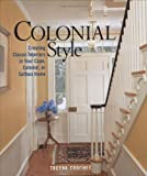 Colonial Style: Creating Classic Interiors in Your Cape, Colonial, or Saltbox Home - 1561586226