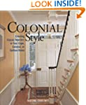 Colonial Style: Creating Classic Inte...