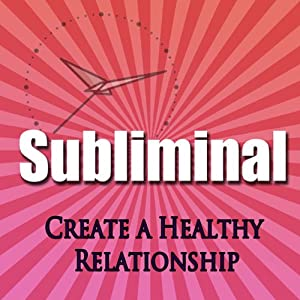 Create a Healthy Relationship Subliminal Hypnosis | [Subliminal Hypnosis]