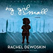 Big Girl Small | [Rachel DeWoskin]