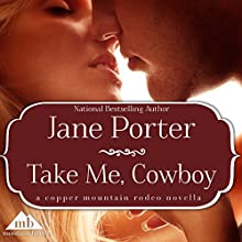 Take Me, Cowboy (       UNABRIDGED) by Jane Porter Narrated by Emily Cauldwell