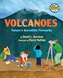 Volcanoes: Nature's Incredible Fireworks (Earth Works) (1563979969) by Harrison, David L.