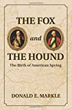 img - for The Fox and the Hound: The Birth of American Spying book / textbook / text book