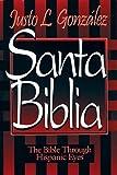 Santa Biblia: The Bible Through Hispanic Eyes (0687014522) by Justo L. Gonzalez