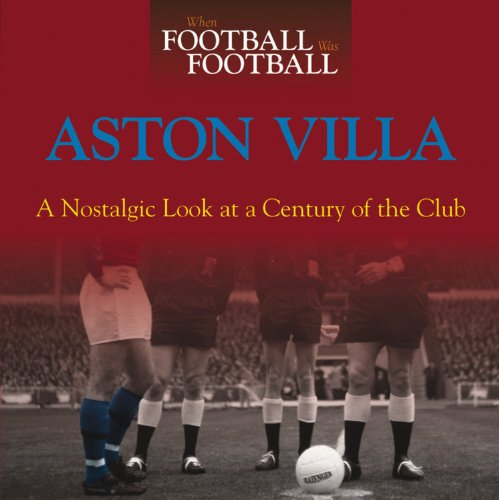 When Football Was Football: Aston Villa