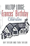 img - for Hilltop Lodge: Frances' Birthday Celebration book / textbook / text book