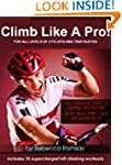 Climb Like A Pro! Your Essential Trai...