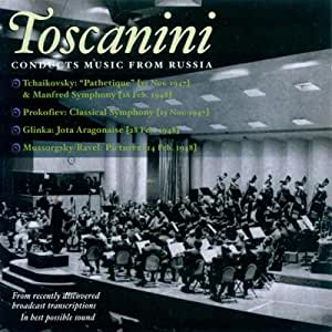 Toscanini Conducts Music from Russia: Tchaikovsky: Sym. 5, Mussorgsky: Pictures at an Exhibition, Prokofiev: Classical Sym.