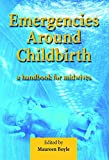 img - for Emergencies Around Childbirth: A Handbook for Midwives book / textbook / text book