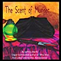 The Scent of Murder (       UNABRIDGED) by Jeffrey Marks Narrated by Erin Coker