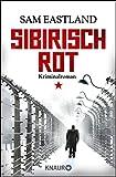 Sibirisch Rot: Kriminalroman (Knaur TB) von Sam Eastland