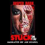 Stuck on You | Jasper Bark