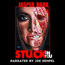 Stuck on You Audiobook by Jasper Bark Narrated by Joe Hempel