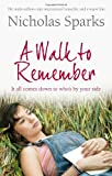 A Walk to Remember: It all comes down to who's by your side - Nicholas Sparks