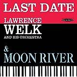 Last Date / Moon River