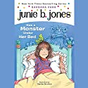 Junie B. Jones Has a Monster Under Her Bed, Book 8 Audiobook by Barbara Park Narrated by Lana Quintal