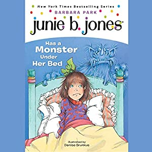 Junie B. Jones Has a Monster Under Her Bed, Book 8 Audiobook