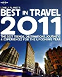 Lonely Planet's 2011 Best in Travel (Lonely Planet's the Best in Travel)