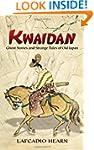 Kwaidan: Ghost Stories and Strange Ta...