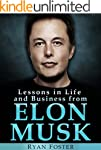 Elon Musk: Lessons in Life and Busine...
