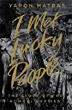 I Met Lucky People: The Story of the Romani Gypsies