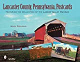 Lancaster County, Pennsylvania, Postcards: Featuring the Collection of the Landis Valley Museum