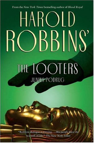 The Looters, HAROLD ROBBINS, JUNIUS PODRUG