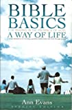Bible Basics for Praying in The Presence of God, A Way of Life (160791638X) by Evans, Ann