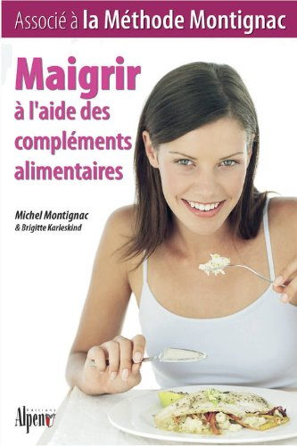 Maigrir avec les complements alimentaires methode for Methode montignac