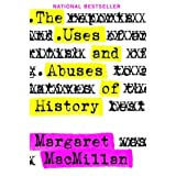 The Uses and Abuses of Historyby Margaret MacMillan