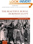 The Beautiful Burial in Roman Egypt:...