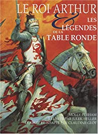 Le roi arthur les l gendes de la table ronde babelio - La table ronde du roi arthur ...