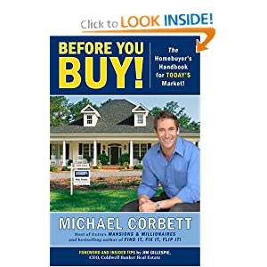 Before You Buy!: The Homebuyer's Handbook for Today's Market Michael Corbett and Jim Gillespie
