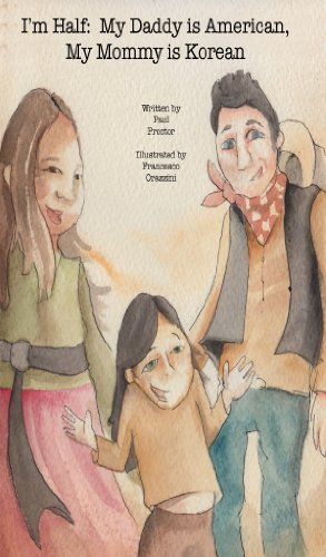 Book: I'm Half - My Daddy is American, My Mommy is Korean by Paul Proctor