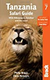 Tanzania Safari Guide, 7th: with Kilimanjaro, Zanzibar and the Coast (Bradt Travel Guide)