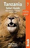 Tanzania Safari Guide, 7th: with Kilimanjaro, Zanzibar and the Coast (Bradt Travel Guide)