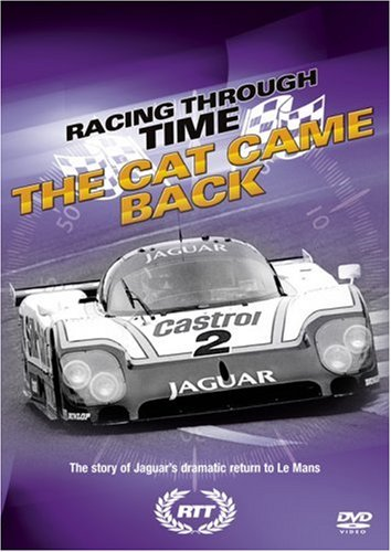 Racing Through Time - The Cat Came Back - Jaguar's Return To Le Man [2008] [DVD]