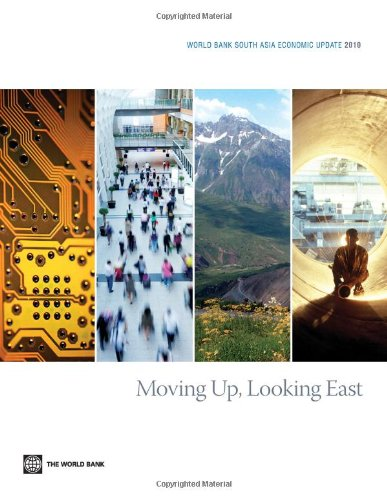 moving-up-looking-east-world-bank-south-asia-economic-update-2010