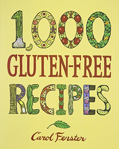 1,000 Gluten-Free Recipes (1,000 Recipes) by Carol Fenster