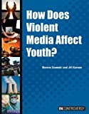 img - for How Does Violent Media Affect Youth? (In Controversy) book / textbook / text book