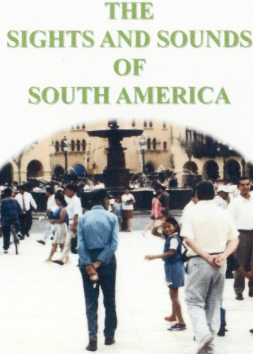 The Sights & Sounds of South America (English Narration)