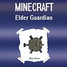 Minecraft Elder Guardian Audiobook by Billy Miner Narrated by Kevin Theis