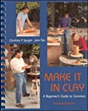Make It in Clay: A Beginners Guide to Ceramics