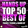 Hands Up Top 50 - Best of Trance, Techno & Hands up (Exklusiv bei Amazon.de)