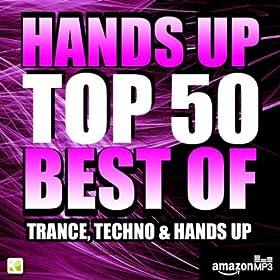 Hands Up Top 50 - Best of Trance, Techno & Hands up (Exklusiv bei Amazon.de)