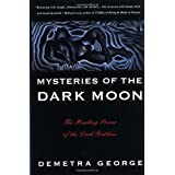Mysteries of the Dark Moon: The Healing Power of the Dark Goddess ~ Demetra George