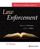 img - for Briefs of Leading Cases in Law Enforcement, Eighth Edition [Paperback] [2011] (Author) Rolando V. del Carmen, Jeffery T. Walker book / textbook / text book